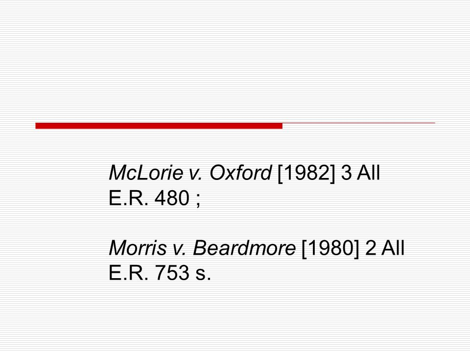 McLorie v. Oxford [1982] 3 All E.R. 480 ;